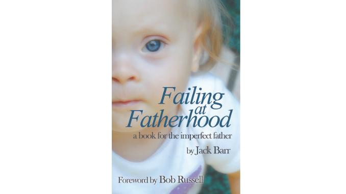 Failing at Fatherhood Jack Barr