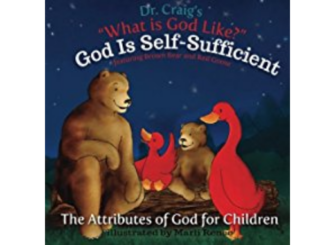 God is Self-Sufficient (What is God Like? #4) - William Lane Craig