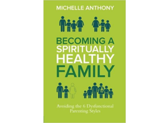 Becoming a Spiritually Healthy Family - Michelle Anthony