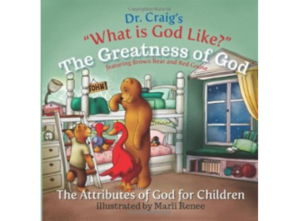 The Greatness of God (What is God Like? #10) - William Lane Criag