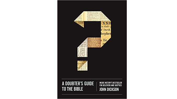 A Doubter's Guide to the Bible - John Dickson