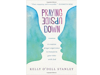 Praying Upside Down Kelly O'Dell Stanley