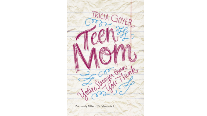 Teen Mom: You're Stronger than You Think Tricia Goyer