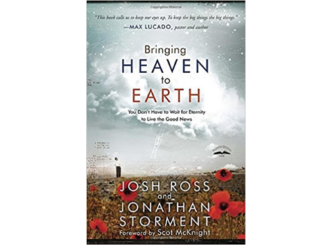 Bringing Heaven to Earth Josh Ross Jonathan Storment