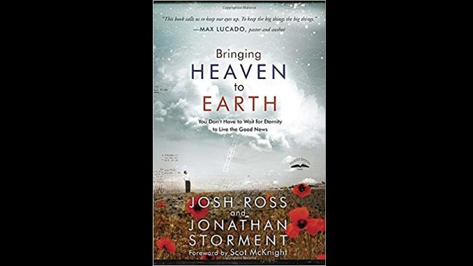 Bringing Heaven to Earth Josh Ross Jonathan Storment