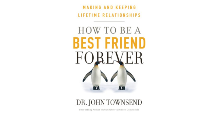 How to Be A Best Friend Forever John Townsend