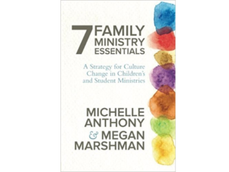 7 Family Ministry Essentials