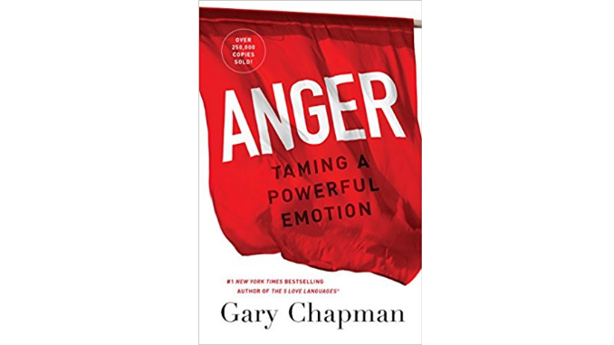 Anger: Taming a Powerful Emotion Gary Chapman