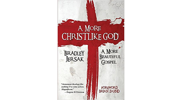 A More Christlike God Bradley Jersak